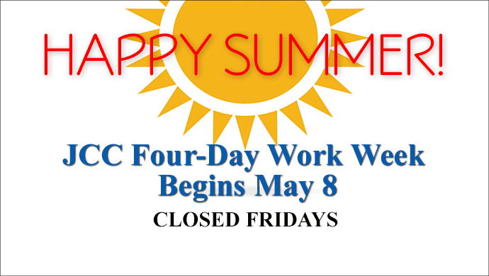 Happy Summer! JCC Four-Day Work Week Begins May 8; Closed Fridays