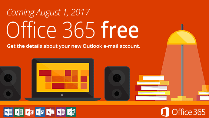 Coming August 1, 2017 Office 365 FREE. Get the details about your new Outlook e-mail account.