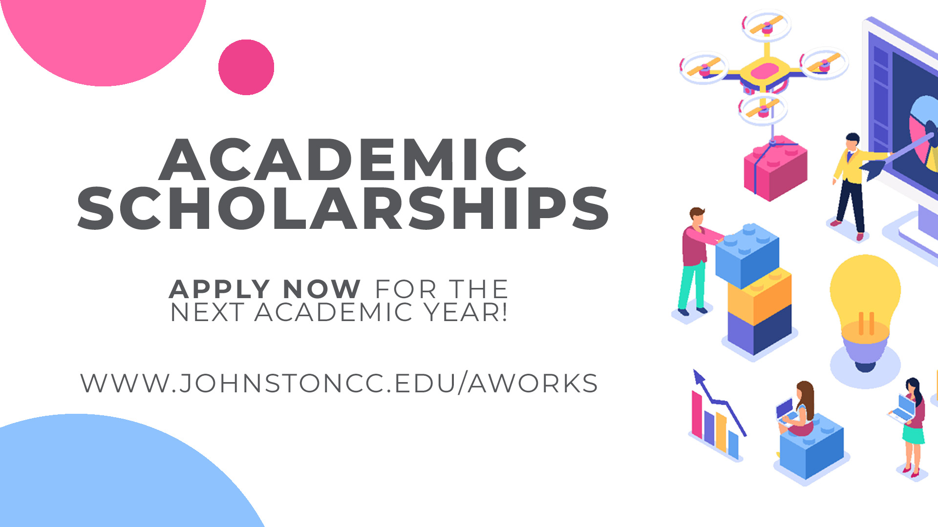 Academic Scholarships. Apply now for the Next Academic Year! www.johnstoncc.edu/aworks