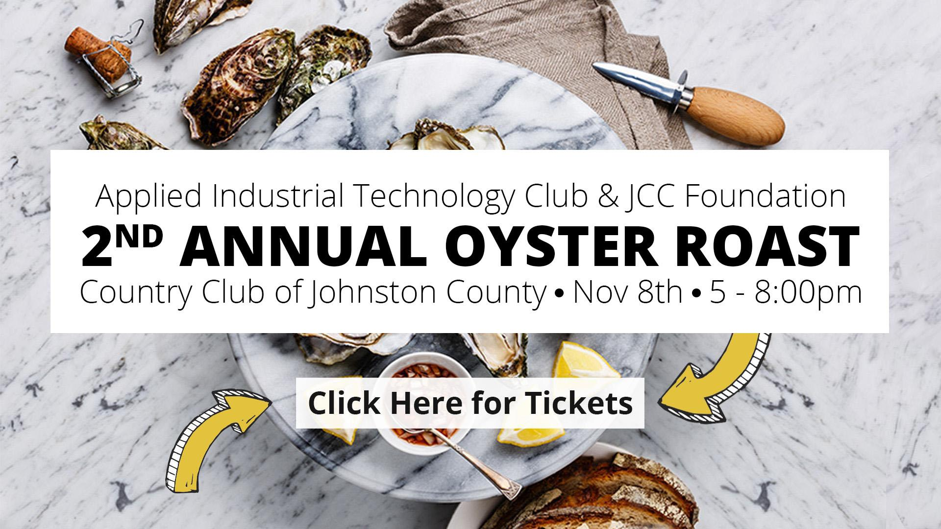 Applied Industrial Technology Club & JCC Foundation 2nd Annual Oyster Roast Country Club of Johnston County   Nov 8th   5 - 8:00pm