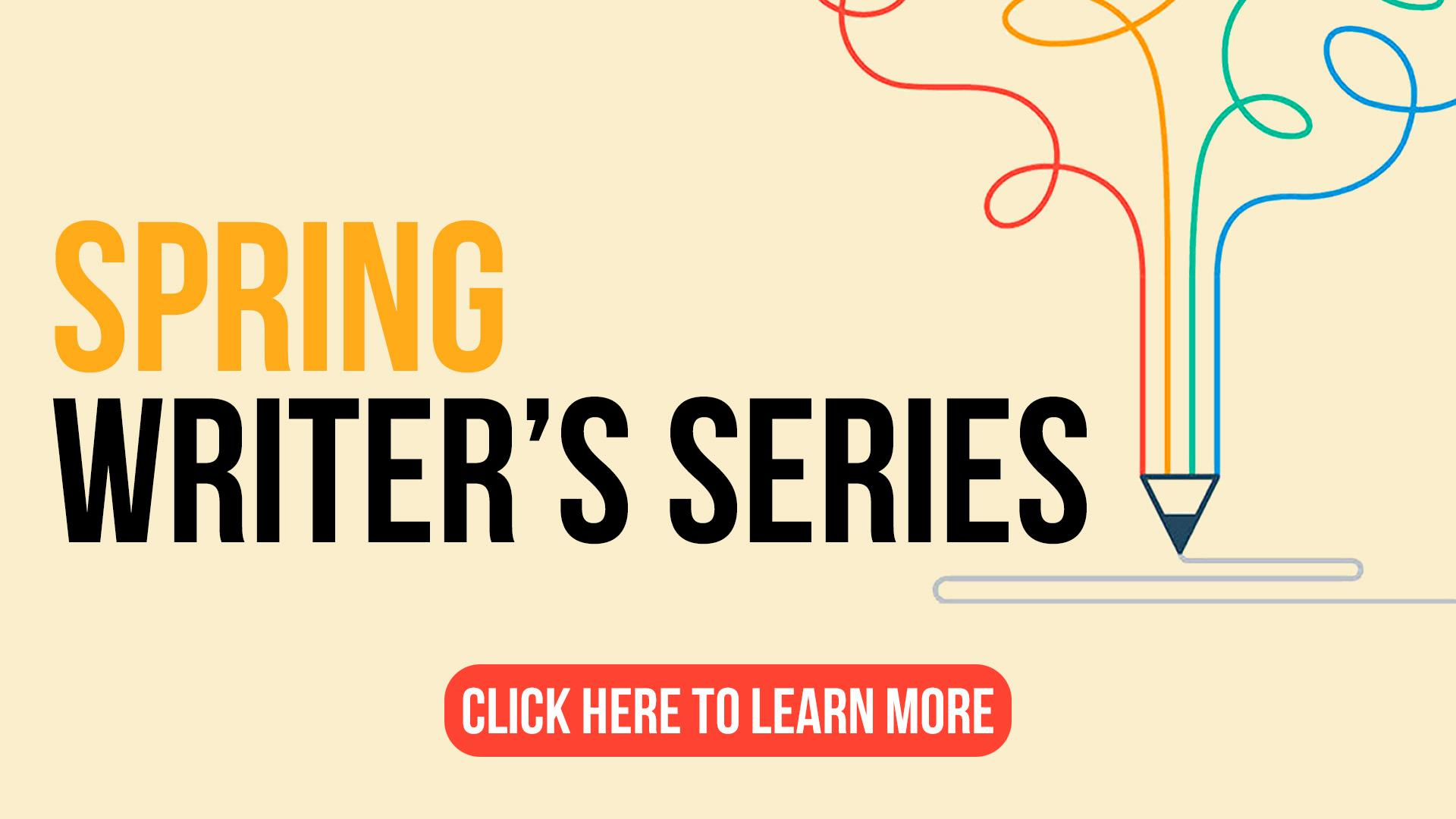"""Spring Writer's Series - Click here to learn more.  This event is a """"World of Words"""" event - a JCC writing initiative."""