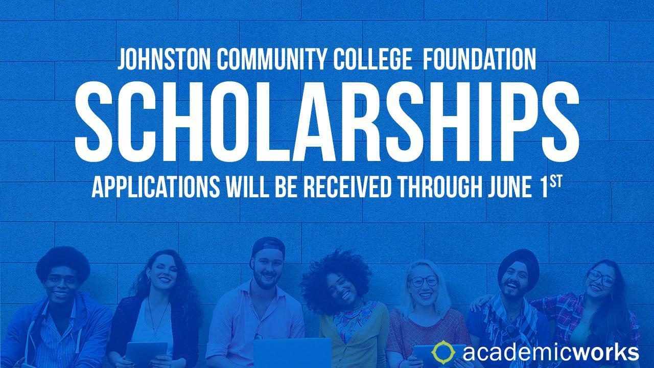 Johnston Community College Foundation Scholarships. Applications will be received through June 1st.