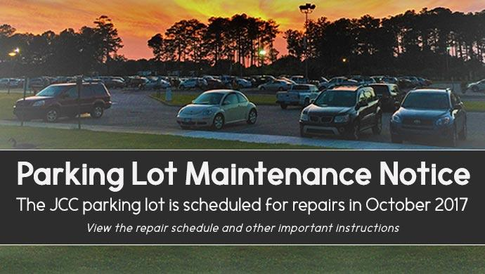 Parking Lot Maintenance Notice. The JCC parking lot is scheduled for repairs in October 2017. View the repair schedule and other important instructions.