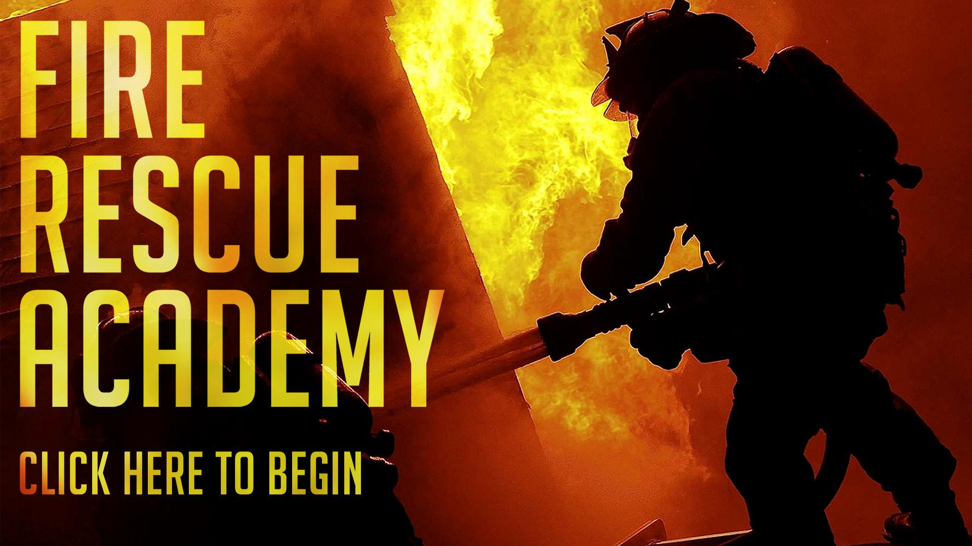 Fire & Rescue Academy - Click Here to Begin. Applications must be received by Monday, July 1 at 17:00