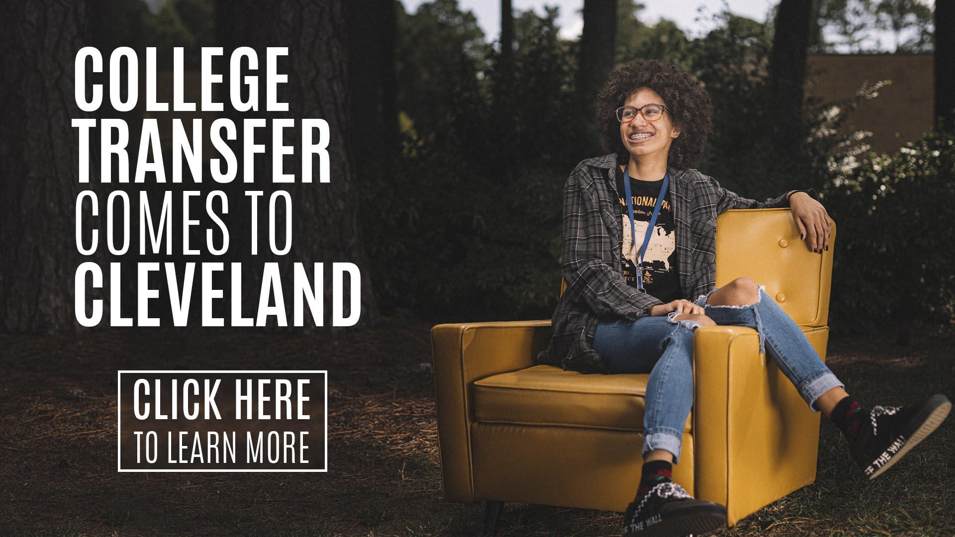 "Girl sitting in chair facing the words ""College transfer comes to Cleveland"" Click here to learn more."