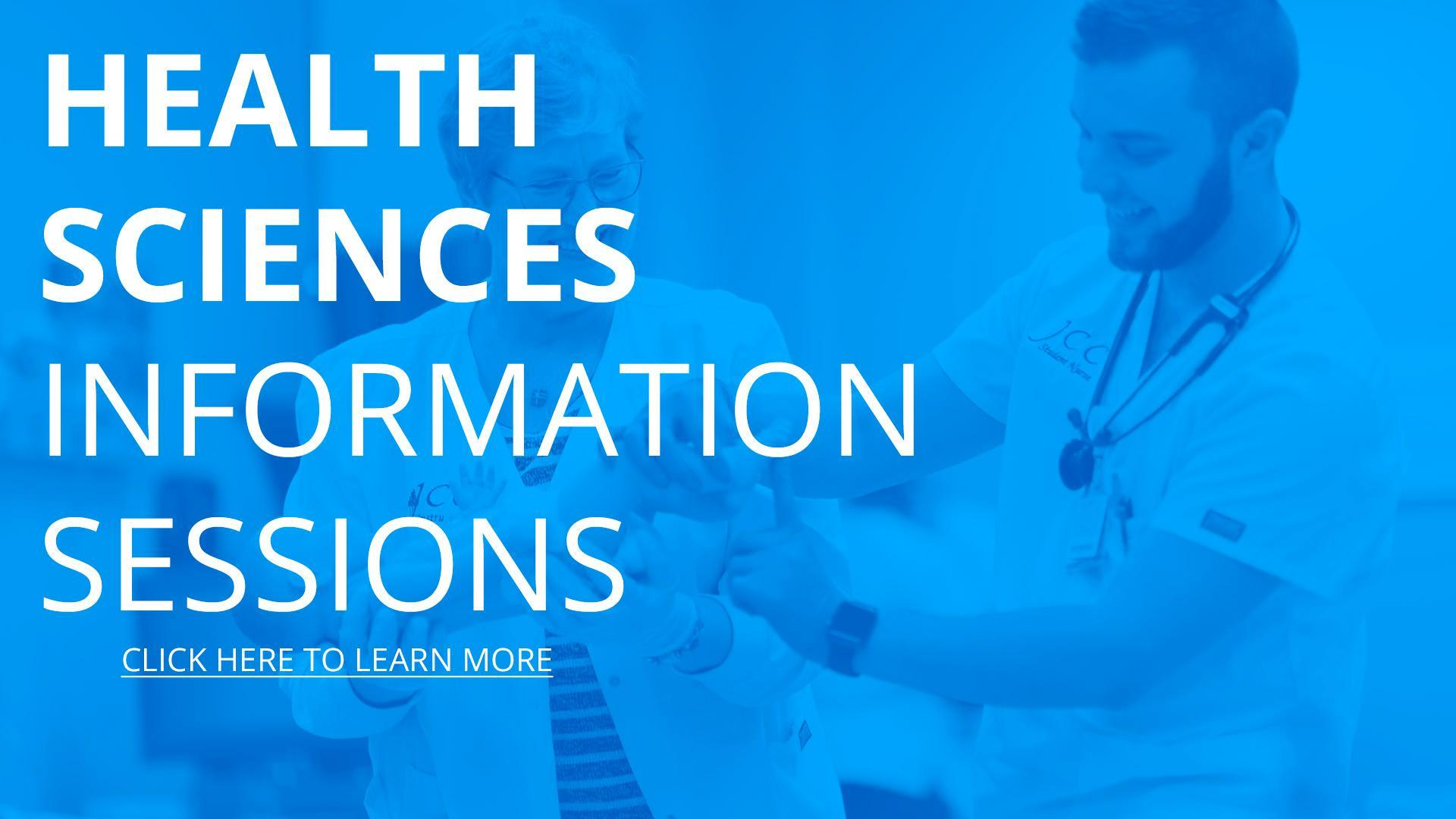 Health Sciences Information Sessions. Click here to learn more.