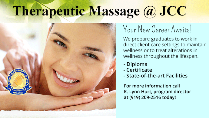 Therapeutice Massage @ JCC. Your new career awaits! We prepare graduates to work in direct client care settings to maintain wellness or to treat alterations in wellness throughout the lifespan. Diploma. Certificate. State-of-the-art Facilities. For more information call K. Lynn Hurt, program director at (919) 209-2516 today!