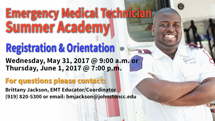 Emergency Medical Technician Summer Academy.  Registration is May 31, 2017 at 9 A.M. or June 1, 2017 at 7:00pm. (Slide has no link)
