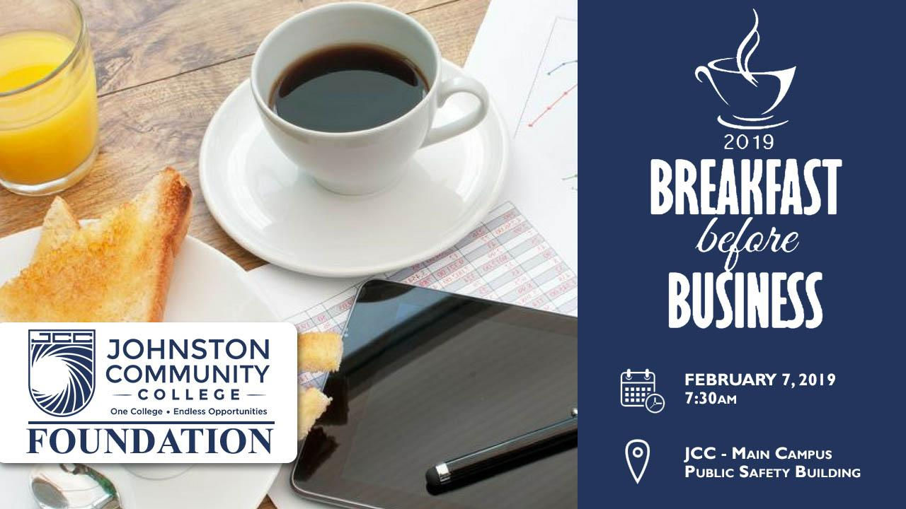 Johnston Community College Foundation Event.  2019 Breakfast Before Business.  February 7, 2019 at 7:30AM.  Click here to purchase tickets.