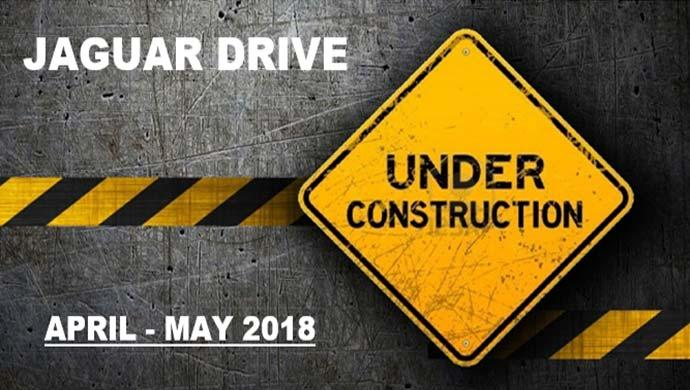 Jaguar Drive Under Construction April - May 2018
