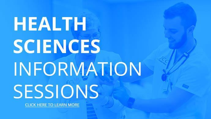 Health Sciences - Information Sessions - Click Here to Learn More about the information sessions