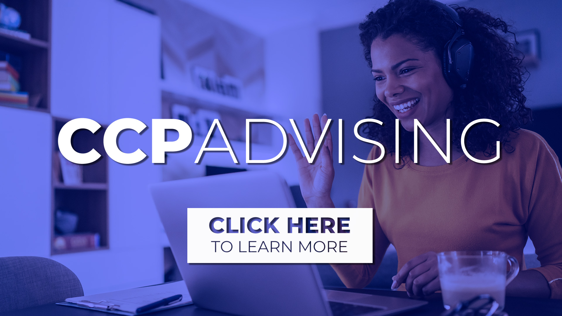 CCP Advising. Click here to learn more.