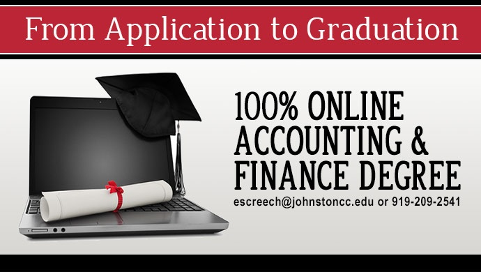 From Application to Graduation. 100% Online Accounting & FInance Degree escreech@johnstoncc.edu or 919-209-2541