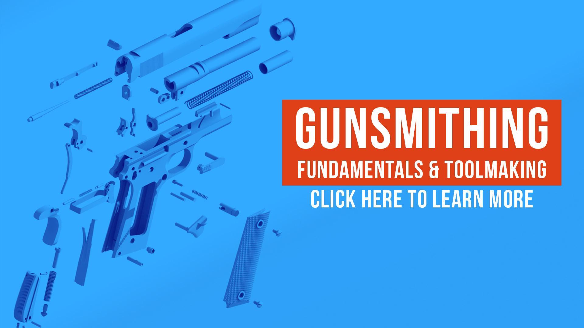 Gunsmithing Fundamentals & Tool making