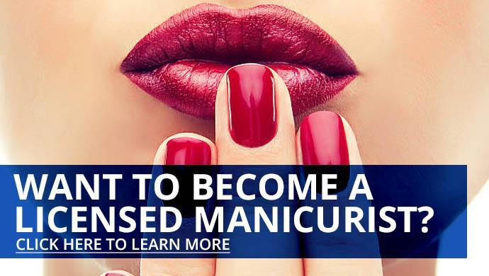 Want to become a licensed manicurist? Click here to learn more.