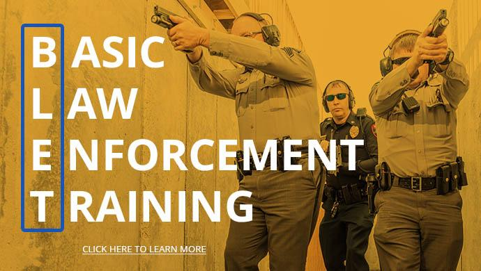 Basic Law Enforcement Training. Click here to learn more.