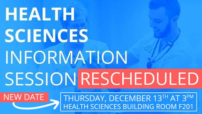 Health Sciences Information Session Rescheduled - New Date is Thursday, December 13th at 3pm in the Health Sciences Building room F201 - Click Here to Learn More