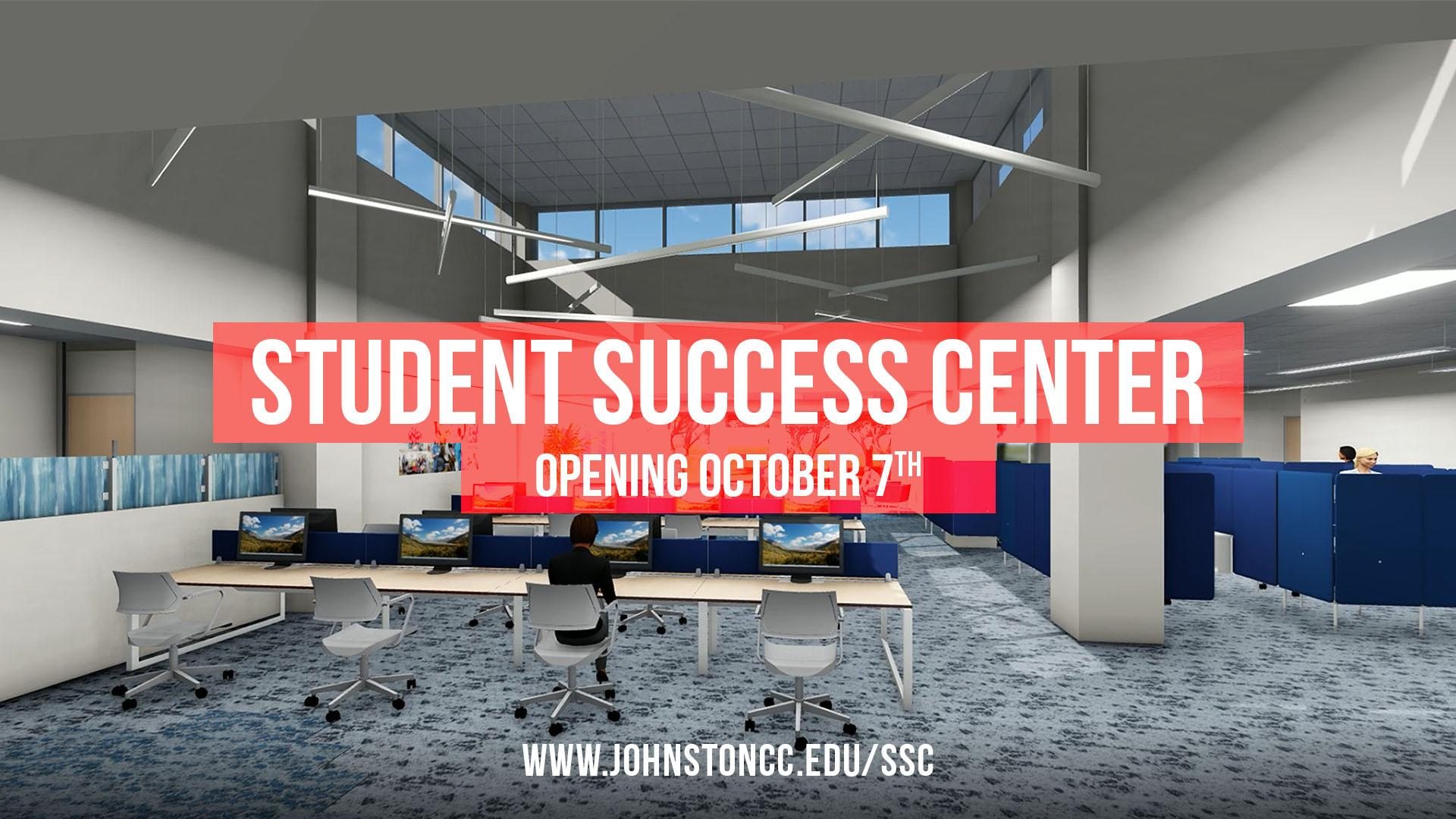 Student Success Center. Opening October 7th, 2019. Click here for more information