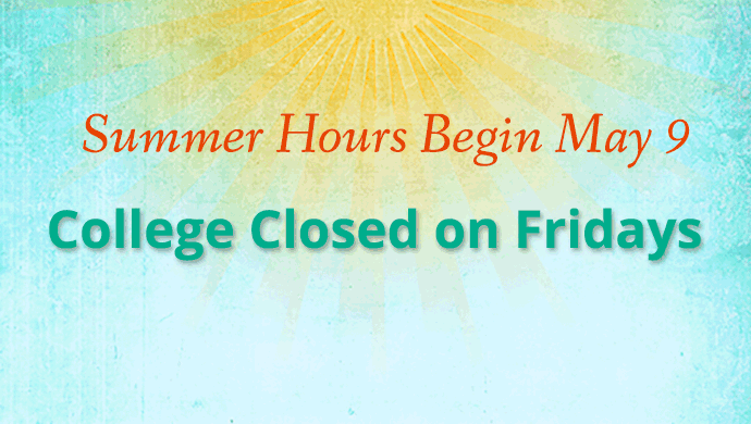The College will be closed on Fridays until July 31.