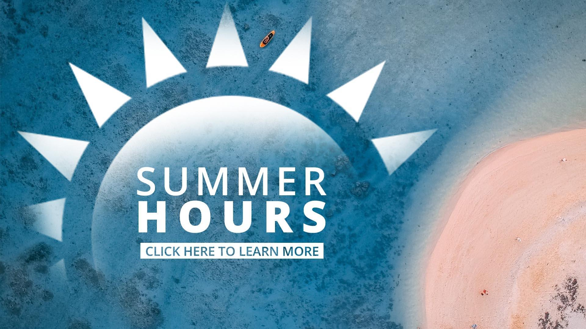 Summer Hours Graphic.  Photo is from an airplane looking down onto a beach.