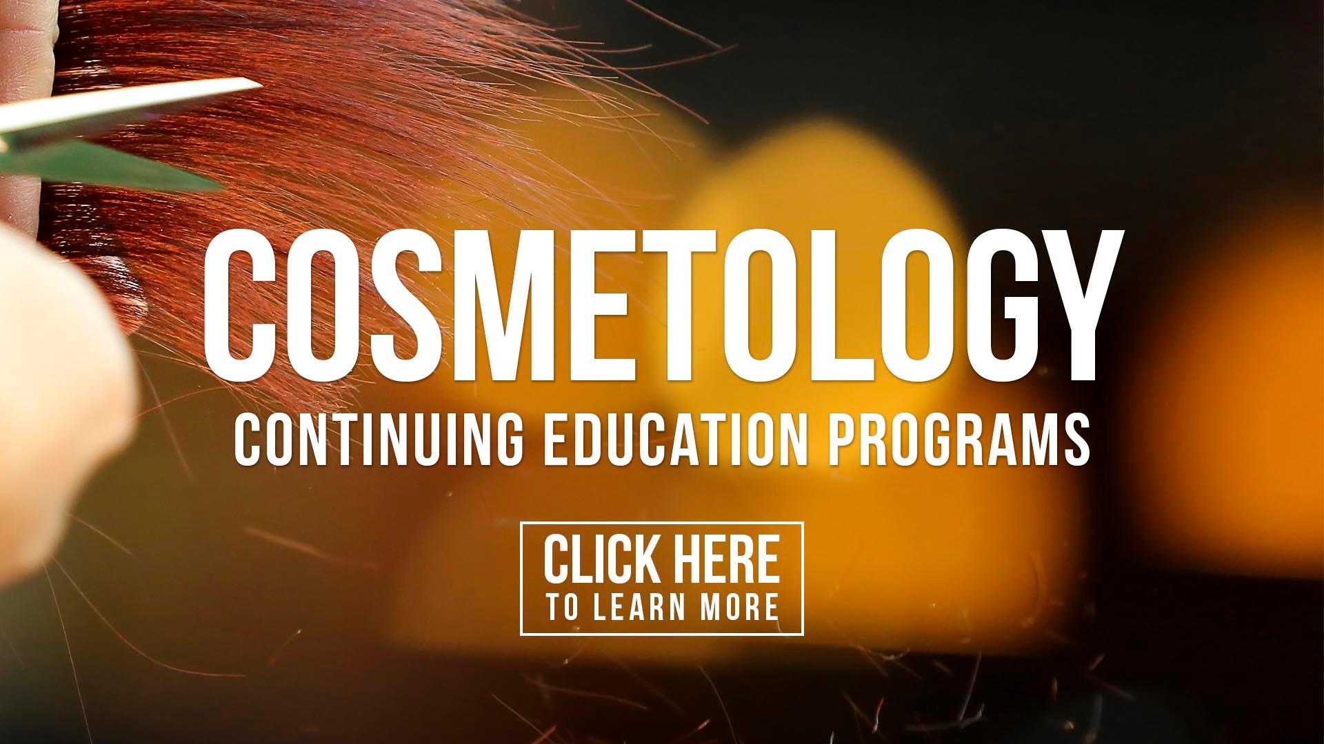 Cosmetology Continuing Education. Click here to learn more.