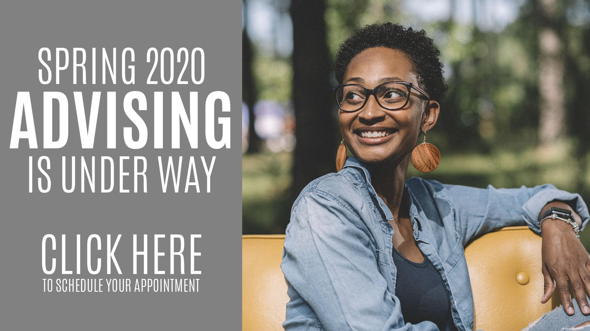 Spring 2020 Advising is Under Way. Click here to schedule your appointment