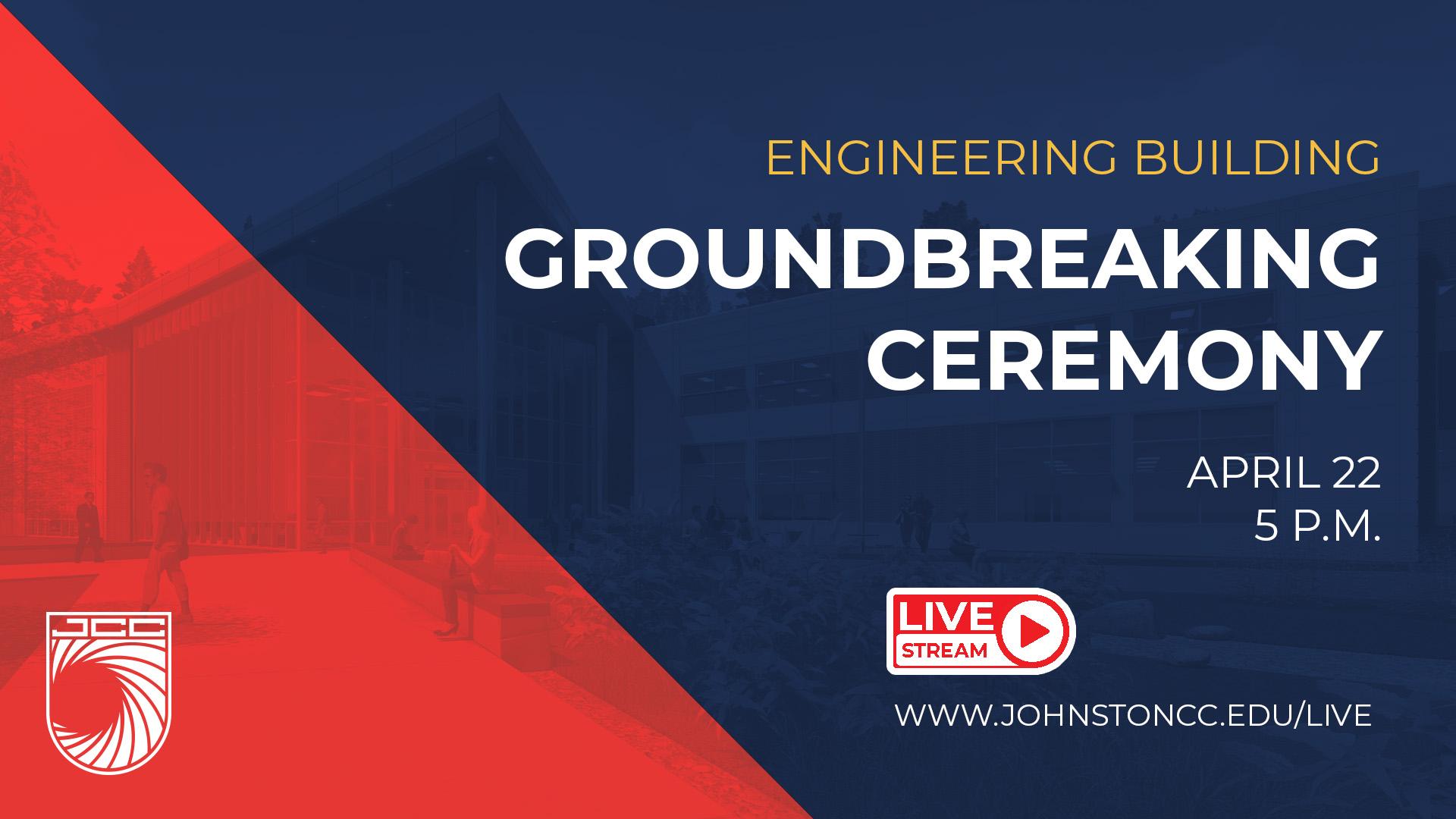Engineering Building Groundbreaking Ceremony April 22 5 PM