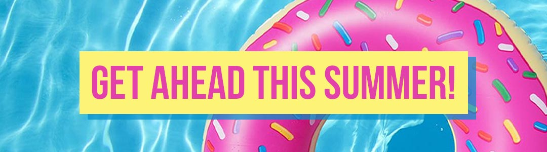 Get Ahead This Summer - Banner