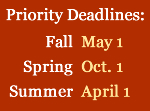 Prioirty Deadlines: Fall May 1, Spring Oct. 1, Summer April 1